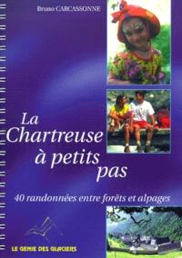 Bruno Carcassonne - La Chartreuse à petits pas - 40 randonnées entre forêts et alpages.