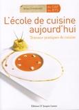 Bruno Cardinale et Anne-Laure Jacquart - L'école de cuisine aujourd'hui - Travaux pratiques de cuisine.
