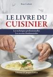 Bruno Cardinale - Le livre du cuisinier - Les techniques professionnelles, les recettes fondamentales.