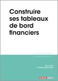 Bruno Carlier et Christophe Ruprich-Robert - Construire ses tableaux de bord financiers.