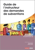 Bruno Carlier et Vincent Carlier - Guide de l'instructeur des demandes de subventions.
