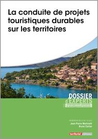 Bruno Carlier et Jean-Pierre Martinetti - La conduite de projets touristiques durables sur les territoires.