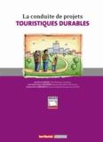 Bruno Carlier et Jean-Dominique Gontrand - La conduite de projets touristiques durables.