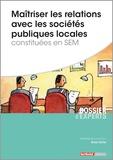 Bruno Carlier - Maîtriser les relations avec les sociétés publiques locales constituées en SEM.