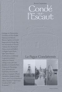 Bruno Carpentier - Condé-sur-L'Escaut - Le Pagus Condatensis.