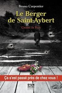 Bruno Carpentier - Le berger de Saint-Abeyre - Ca c'est passé près de chez vous.