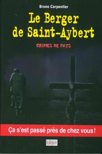 Bruno Carpentier - Le berger de Saint Aybert - Crimes de pays.