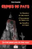 Bruno Carpentier - Le Boucher de Malemort ; L'Ecorcheur de Cadolive ; La Benoîte-Affique.
