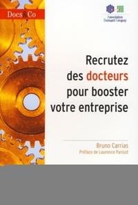 Bruno Carrias - Recrutez des docteurs pour booster votre entreprise.