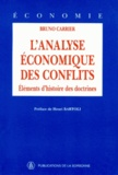 Bruno Carrier - L'analyse économique des conflits - Eléments d'histoire des doctrines.