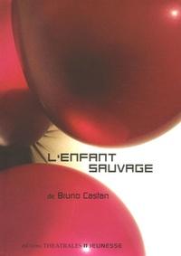 Bruno Castan - L'enfant sauvage.