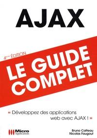 Bruno Catteau et Nicolas Faugout - AJAX, Le guide complet.