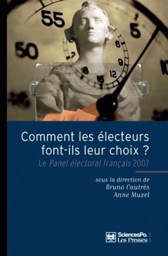 Bruno Cautrès et Anne Muxel - Comment les électeurs font leur choix ? - Le Panel électoral français 2007.