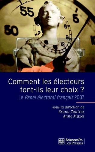 Comment les électeurs font leur choix ?. Le Panel électoral français 2007