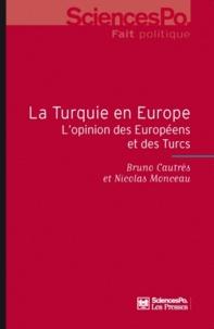 Bruno Cautrès et Nicolas Monceau - La Turquie en Europe - L'opinion des Européens et des Turcs.
