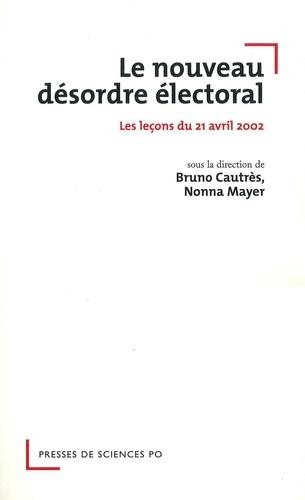 Le nouveau désordre électoral. Les leçons du 21 avril 2002
