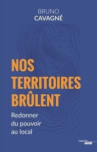 Pdf ebooks pour mobile téléchargement gratuit Nos territoires brûlent 9782749162560 par Bruno Cavagné