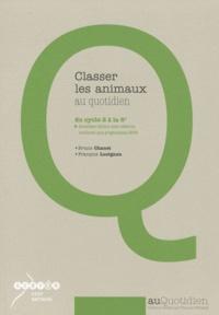 Bruno Chanet et François Lusignan - Classer les animaux au quotidien du cycle 2 à la 6e. 1 Cédérom