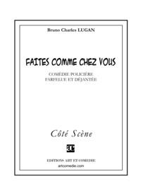 Bruno Charles Lugan - Faites comme chez vous.