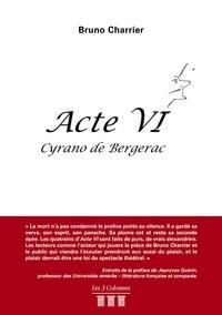 Bruno Charrier - Acte VI - Cyrano de Bergerac.