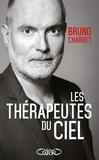 Bruno Charvet - Les thérapeutes du ciel - Comment les âmes soignent les vivants.