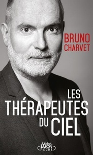 Bruno Charvet - Les thérapeutes du ciel.
