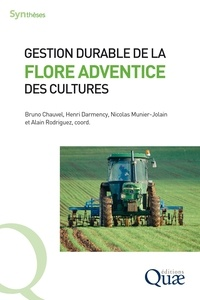 Bruno Chauvel et Henri Darmency - Gestion durable de la flore adventice des cultures.