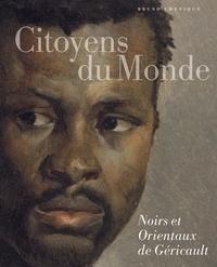Bruno Chenique - Citoyens du monde - Noirs et Orientaux de Géricault.