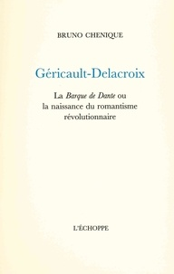 Bruno Chenique - Géricault, Delacroix.
