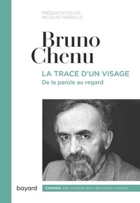 Bruno Chenu - La trace d'un visage - De la parole au regard.