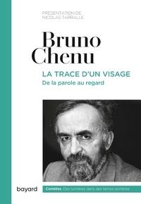 Bruno Chenu - La trace d'un visage.