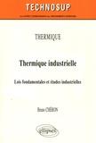 Bruno Chéron - Thermique industrielle - Lois fondamentales et études industrielles.