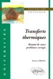 Bruno Chéron - Transferts thermiques - Résumé de cours, problèmes corrigés.