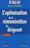 Bruno Chrétien - L'optimisation de la rémunération du dirigeant.