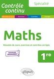 Bruno Ciolfi - Maths 1re - Résumés de cours, exercices et contrôles corrigés.