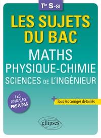 Bruno Ciolfi et Pascal Clavier - Maths physique-chimie sciences de l'ingénieur Tle S-SI.