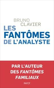 Bruno Clavier - Les fantômes de l'analyste.