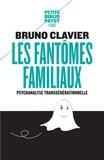 Bruno Clavier - Les fantômes familiaux.