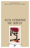 Bruno Clément et Clemens-Carl Härle - Aux confins du récit.
