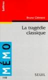 Bruno Clément - La tragédie classique.