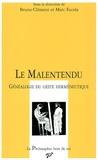 Bruno Clément et Marc Escola - Le Malentendu - Généalogie du geste herméneutique.