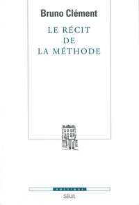 Bruno Clément - Le récit de la méthode.