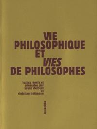 Bruno Clément et Christian Trottmann - Vie philosophique et Vies de philosophes.