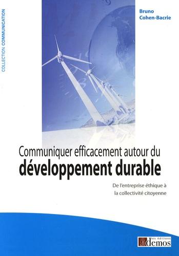 Bruno Cohen-Bacrie - Communiquer efficacement autour du développement durable.