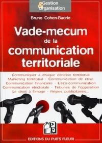Bruno Cohen-Bacrie - Vade-mecum de la communication territoriale.