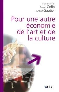 Bruno Colin - Pour une autre économie de l'art et de la culture.