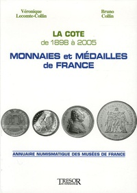 Bruno Collin et Véronique Lecomte-Collin - Monnaies et médailles de France - La cote de 1998 à 2005.