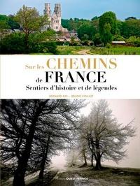 Bruno Colliot et Bernard Rio - Sur les chemins de France - Sentiers d'histoire et de légende.