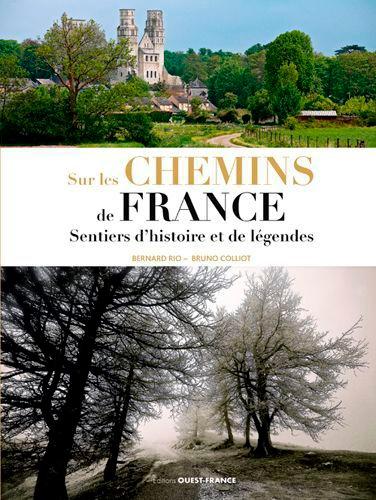 Sur les chemins de France. Sentiers d'histoire et de légende