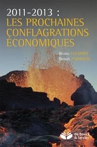 Bruno Colmant et Benoît D'Udekem - 2011-2013 : les prochaines conflagrations économiques.